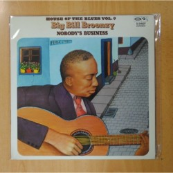 BIG BILL BROONZY - NOBODY S BUSINESS / HOUSE OF THE BLUES VOL. 9 - LP
