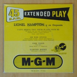 LIONEL HAMPTON Y SU ORQUESTA - I CAN´T BELIEVE THAT YOU´ RE IN LOVE WITH ME + 3 - EP