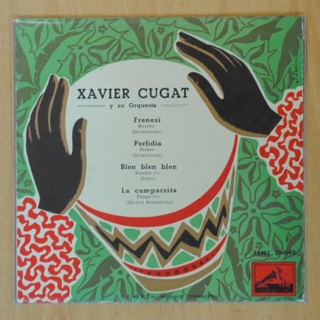 XAVIER CUGAT Y SU ORQUESTA - FRENESI + 3 - EP