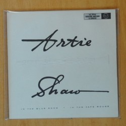 ARTIE SHAW - IN THE BLUE ROOM / IN THE CAFE ROUGE- SINGLE