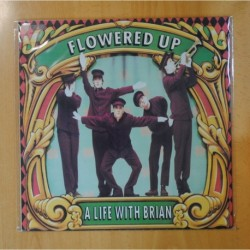 FLOWERED UP - A LIFE WITH BRIAN - LP