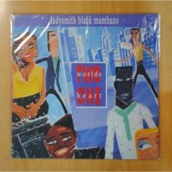 LADYSMITH BLACK MAMBAZO - TWO WORLDS ONE HEART - LP