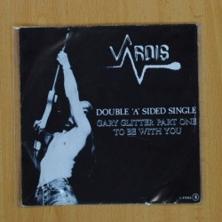 VARDIS - GARY GLITTER PART ONE / TO BE WITH YOU - SINGLE