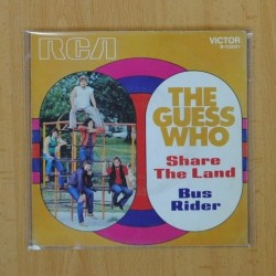 THE GUESS WHO - SHARE THE LAND / BUS RIDER - SINGLE