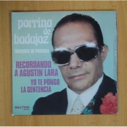 PORRINA DE BADAJOZ - RECORDANDO A AGUSTIN LARA / YO TE PONGO LA SENTENCIA - SINGLE