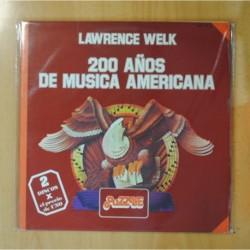 LAWRENCE WELK - 200 AÑOS DE MUSICA AMERICANA - LP