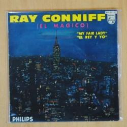 RAY CONNIFF - MY FAIR LADY / EL REY Y YO - SINGLE