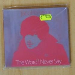 JACOBO SERRA - THE WORD I NEVER SAY - CD