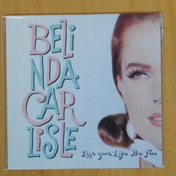 BELINDA CARLISLE - LIVE YOUR LIFE BE FREE / LONELINESS GAME - SINGLE