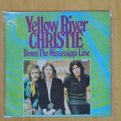 CHRISTIE - YELLOW RIVER / DOWN THE MISSISSIPPI LINE - SINGLE