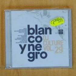 VARIOS - BLANCO Y NEGRO DJ CULTURE VOL 29 - CD