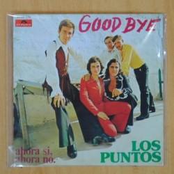 LOS PUNTOS - GOOD BYE / AHORA SI AHORA NO - SINGLE