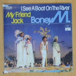 BONEY M - I SEE A BOAT ON THE RIVER / MY FRIEND JACK - SINGLE