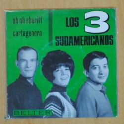 LOS 3 SUDAMERICANOS - OH OH SHERIFF / CARTAGENERA - SINGLE