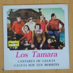 LOS TAMARA - CANTARES DE GALICIA / GALICIA NON TEN MORRIÑA - SINGLE