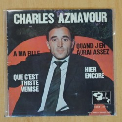 CHARLES AZNAVOUR - A MA FILLE + 3 - EP