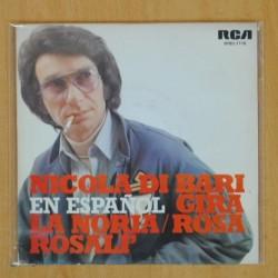 NICOLA DI BARI - GIRA LA NORIA / ROSA ROSALI - SINGLE