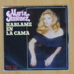 MARIA JIMENEZ - HABLAME EN LA CAMA / LLAMAME - SINGLE