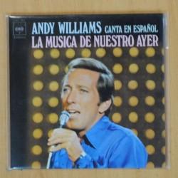 ANDY WILLIAMS - LA MUSICA DE NUESTRO AYER - GATEFOLD - EP