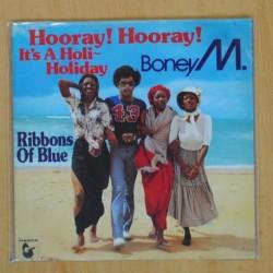 BONEY M - HOORAY HOORAY ITS A HOLI HOLIDAY - SINGLE