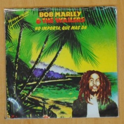 BOB MARLEY & THE WAILERS - NO IMPORTA QUE MAS DA - SINGLE