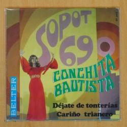 CONCHITA BAUTISTA - DEJATE DE TONTERIAS / CARIÑO TRIANERO - SINGLE