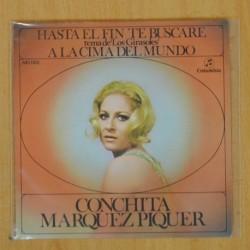 CONCHITA MARQUEZ PIQUER - HASTA EL FIN TE BUSCARE / A LA CIMA DEL MUNDO - SINGLE