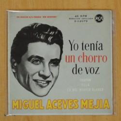 MIGUEL ACEVES MEJIAS - YO TENIA UN CHORRO DE VOZ + 3 - EP