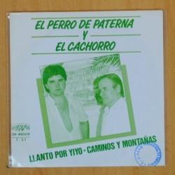 EL PERRO DE PATERNA Y EL CACHORRO - LLANTO POR YIYO / CAMINOS Y MONTAÑAS - SINGLE