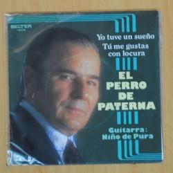 EL PERRO DE PATERNA - YO TUVE UN SUEÑO / TU ME GUSTAS CON LOCURA - SINGLE