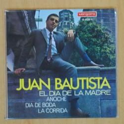 JUAN BAUTISTA - EL DIA DE LA MADRE + 3 - EP