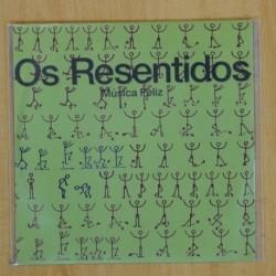 OS RESENTIDOS - MUSICA FELIZ - SINGLE