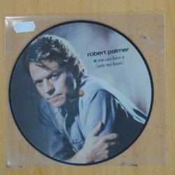 ROBERT PALMER - YOU CAN HAVE IT ( TAKE MY HEART ) - PICTURE - SINGLE