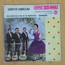 CUARTETO CANDILEJAS - UNA NOCHE EN EL PAIS DE LAS MARAVILLAS / ENAMORADO - SINGLE