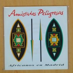 AMISTADES PELIGROSAS - AFRICANOS EN MADRID - SINGLE