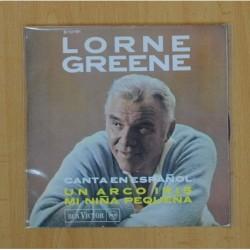 LORNE GREENE - UN ARCO IRIS, MI NIÑA PEQUEÑA - SINGLE